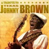 Texas Johnny Brown - Wall To Wall