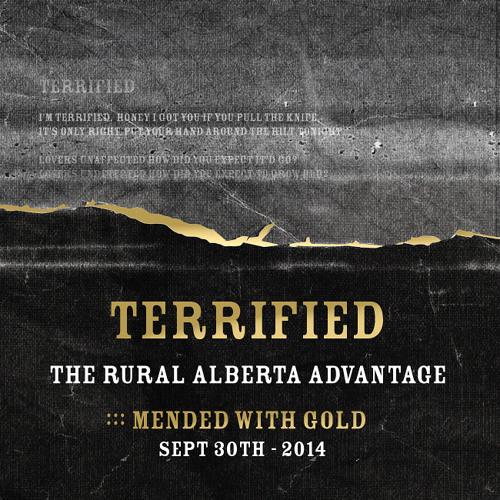 The Rural Alberta Advantage- Terrified