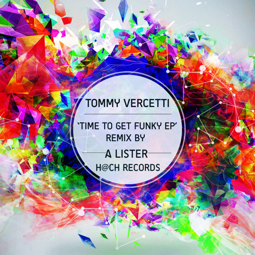 Tommy Vercetti - Time To Get Funky (Original Mix) OUT NOW!