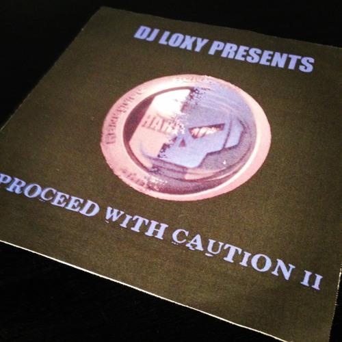 ARX: DJ Loxy Presents Proceed With Caution II