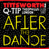 After The Dance - Tittsworth Feat. Q - Tip, Theophilus London, & Alison Carney
