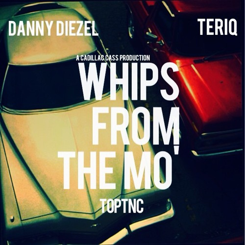 Whips From The Mo' Ft. Teriq (Prod. By Cadillac Cass & JPV)
