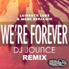 Laidback Luke & Marc Benjamin - We're Forever (DJ JOUNCE REMIX)