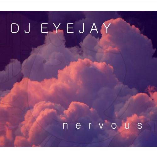 DJ EYEJAY - nervous