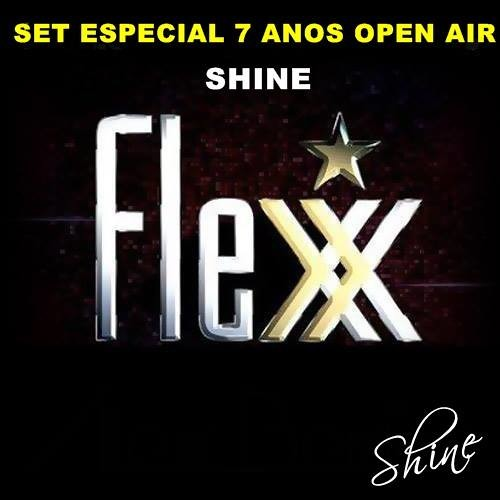 DJ Shine - Momentos Open Air 7 Anos Flexx Club