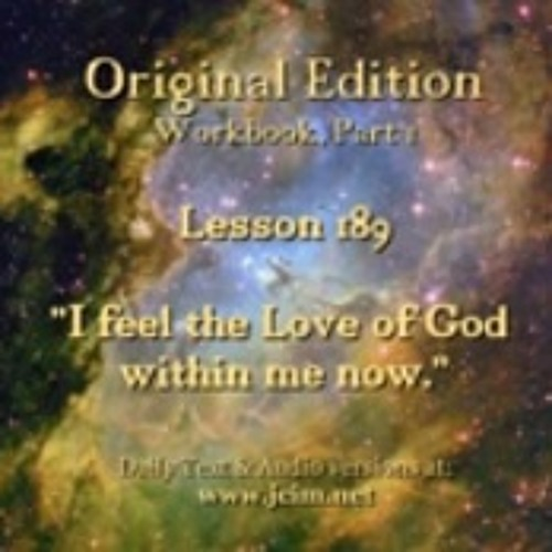 "ACIM LESSON 189 AUDIO ""I feel the Love of God within me now"". ♫ ♪ ♫"