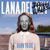Lana Del Rey - Born To Die (Jarrah Wales 2014 Rework) *FREE DOWNLOAD*