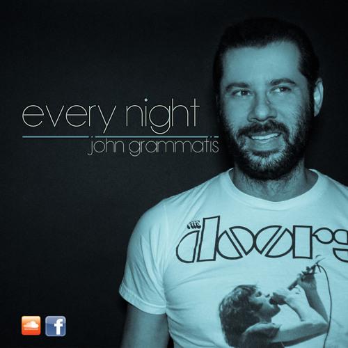 Every Night - John Grammatis