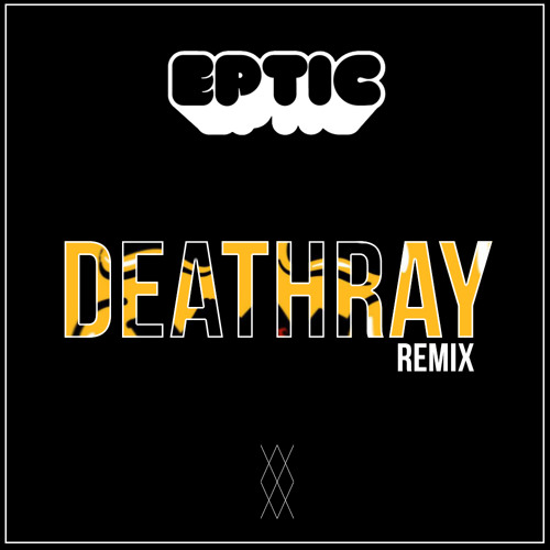 Eptic - Deathray (Stabby Remix)