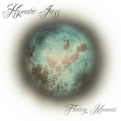"""Fleeting Moments [from the album """"Fleeting Moments""""]"""