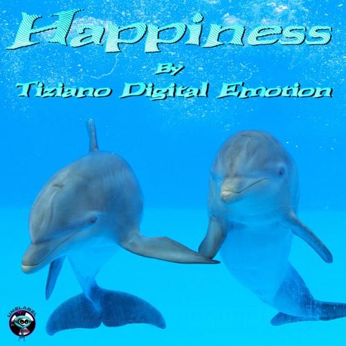 Happiness original mix by Tiziano Digital Emotion