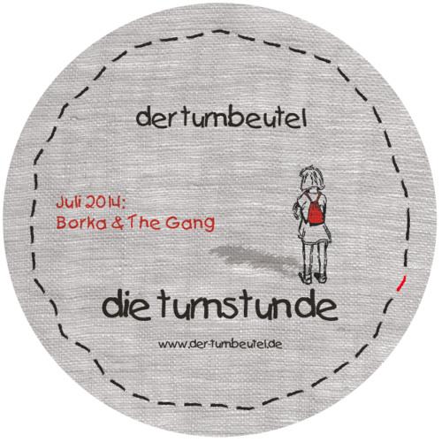 die turnstunde - Juli 2014 - Borka & The Gang