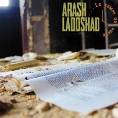 05 LADOSHAD & ARASH - LE TEMPS QUI RESTE