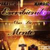 Escribiendo Con La Mente  -Balbi El Chamakito Feat Maniako The Boss