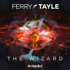 Ferry Tayle - The Wizard [Album Mix Preview]