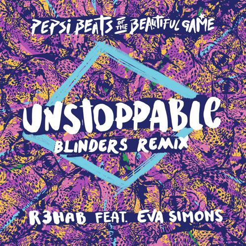 R3hab ft. Eva Simons - Unstoppable (Blinders Remix)