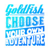 Goldfish - Choose Your Own Adventure ft. Emily Bruce (Kyle Watson Remix)