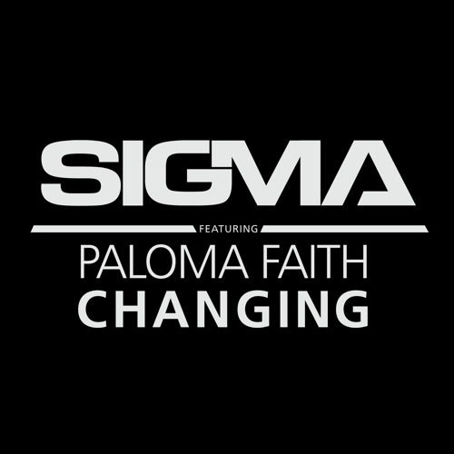 Sigma Ft. Paloma Faith - Changing (Radio Edit)