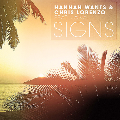Hannah Wants & Chris Lorenzo feat. Janai - Signs (original mix)