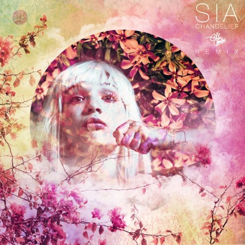 Sia - Chandelier (Chloe Martini Remix) by Chloe Martini | Free ...