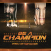 BE A CHAMPION - The Dream Giver (Part 1)