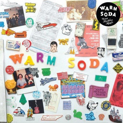 """WARM SODA - """"Young Reckless Hearts"""""""