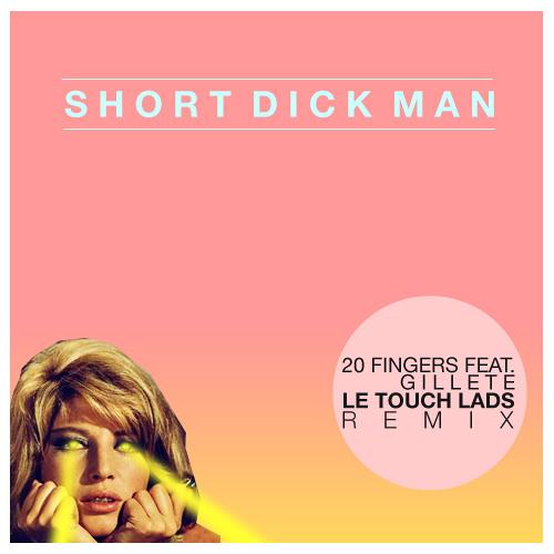 20 Fingers feat. Gillette - Short Dick Man (LE TOUCH LADS Remix) (Free Download)