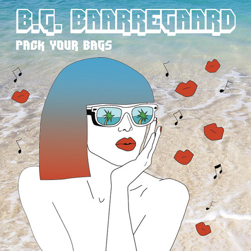 (Exclusive) B.G. Baarregaard - Pack Your Bags