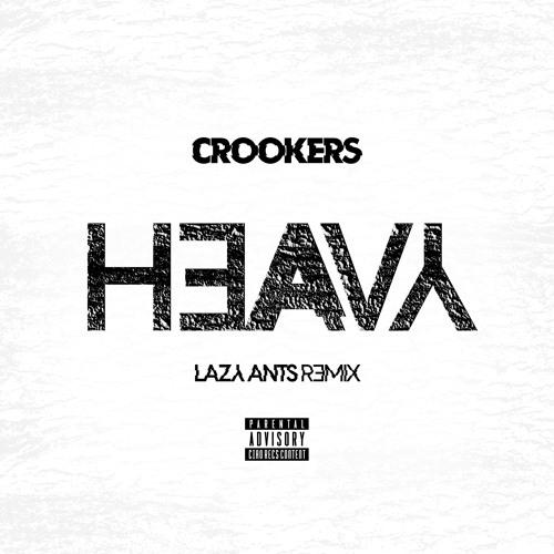 CROOKERS - HEAVY (Lazy Ants Remix)