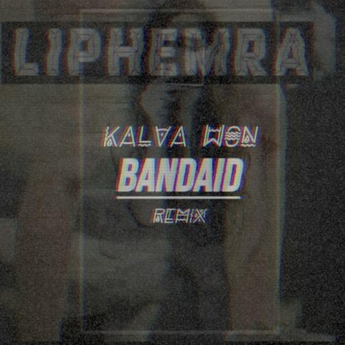 Liphemra - Bandaid (Kalva Won Remix)