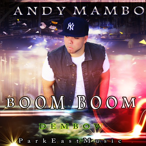 Andy Mambo 'BOOM BOOM'   Dembow 2014 ParkEastMUsic 2014
