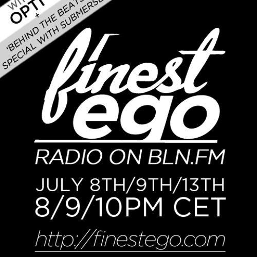 """Finest Ego #34 mit opti und """"Behind the Beats"""" mit submerse"""