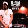 Meek Mill & Lil Snupe- Real N****z Never Die (ft Capo) #DWMTM