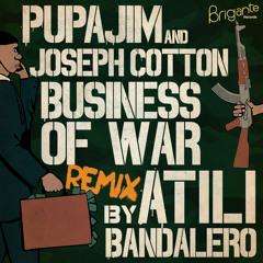 Pupajim - Business of War ft Joseph Cotton [REMIX by ATILI]