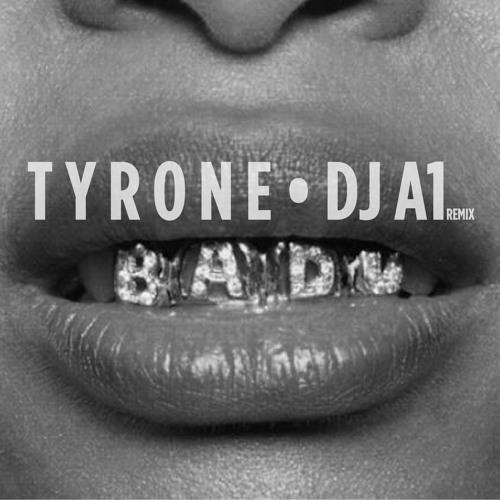 Tyrone (DJA1 Remix)