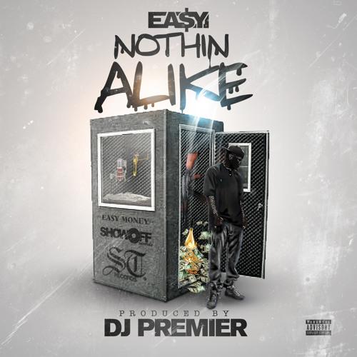 Ea$y Money ft. DJ Premier – Nothin Alike