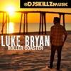 @LukeBryanOnline Luke Bryan - Roller Coaster ( @DJSkillzMusic ReDrum)