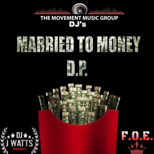 Dp- MARRY TO MONEY {Prod Ben Frank Mixed by Dj J Watts}