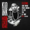 Kid Ink - Main Chick REMIX feat. Chris Brown, Tyga, French Montana, Yo Gotti & Lil Bibby