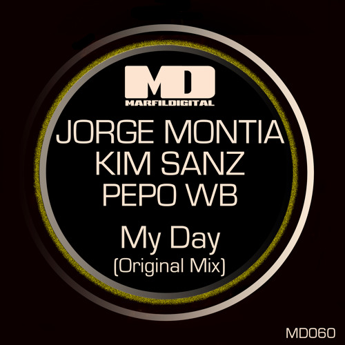 Jorge Montia, Kim Sanz, Pepo WB - My Day (Orignal Mix) //  Marfil Digital Records