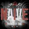Jarvo X Tunez Production- NAIVE