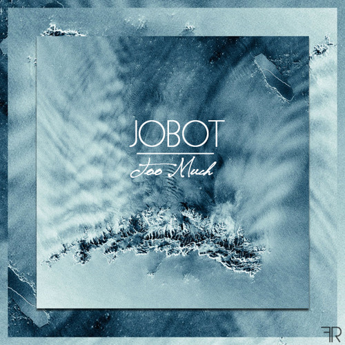 jOBOT - Too Much