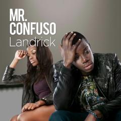 Landrick - Mr. Confuso (Zouk)