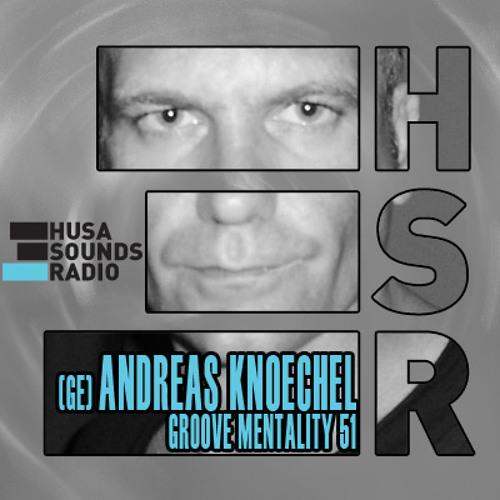 HSR: Groove Mentality 51: Andreas Knöchel (GE)