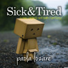 Sick and Tired (with harmony) - ORIGINAL