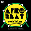 101 Apparel Presents Afro Beat - Created By Tony Allen - FULL DOWNLOAD