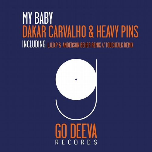 Heavy Pins & Dakar Carvalho - My Baby (L.O.O.P, Anderson Beher RMX) [Go Deeva Recs] OUT NOW!