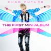 Chad Future - The First Mini Album