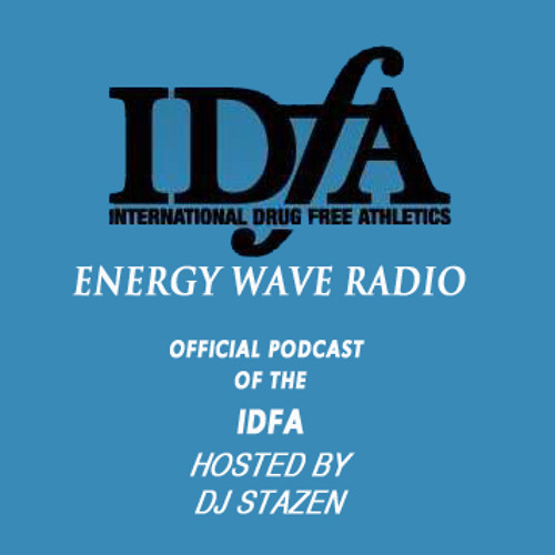Energy Wave Radio Vol. 19 hosted by Dj Stazen (THE OFFICIAL PODCAST OF THE IDFA)