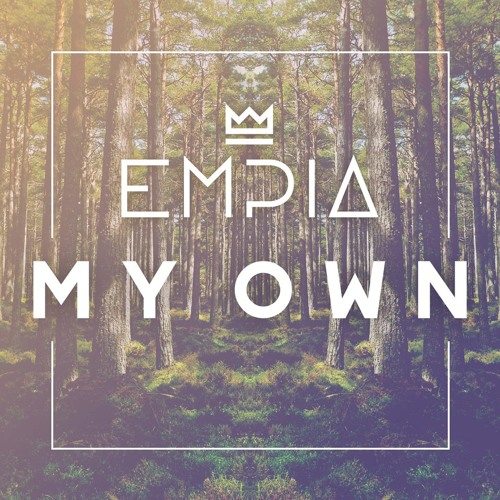 Empia - My Own [FREE DOWNLOAD]
